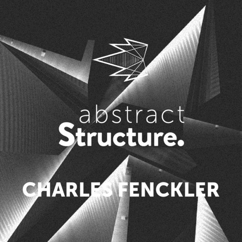 Abstract structure Charles Fenckler